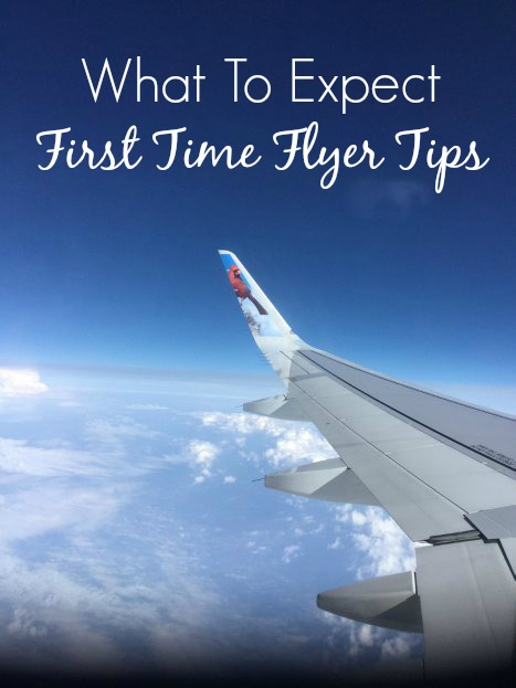 First time flyer tips for your first flight.  Know what to expect for your first time traveling on a plane to reduce anxiety.