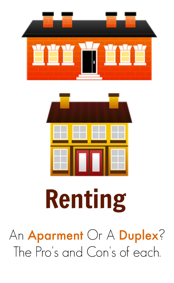 renting an apartment or a duplex. The benefits and disadvantages of renting an apartment vs a house.