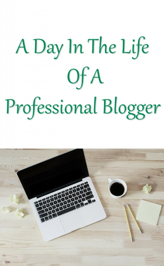 a day in the life of a professional blogger - blogging for a living