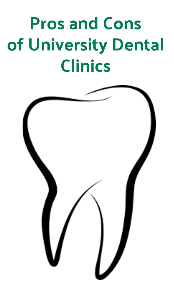 University dental clinic pros and cons