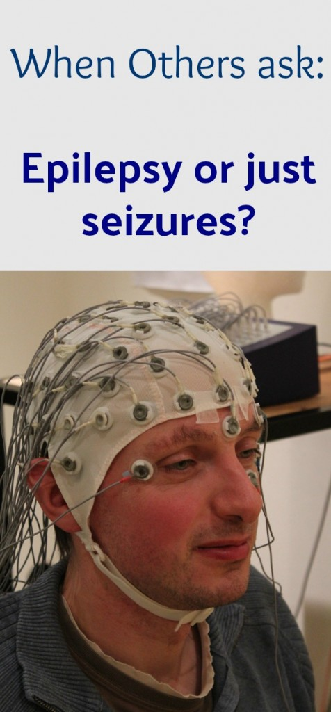 "How to address the question ""Do you have epilepsy or just seizures?"""